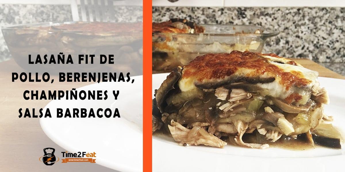 receta lasana fit pollo berenjenas champinones barbacoa