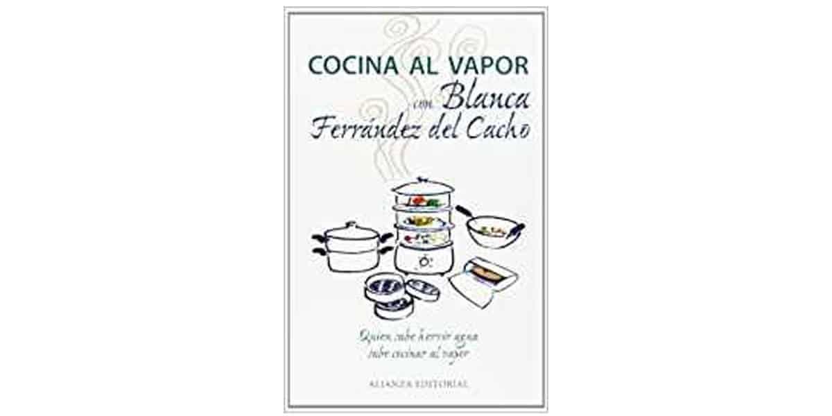 cocinar al vapor libros recetas cocina vapor blanca ferrandez del cacho