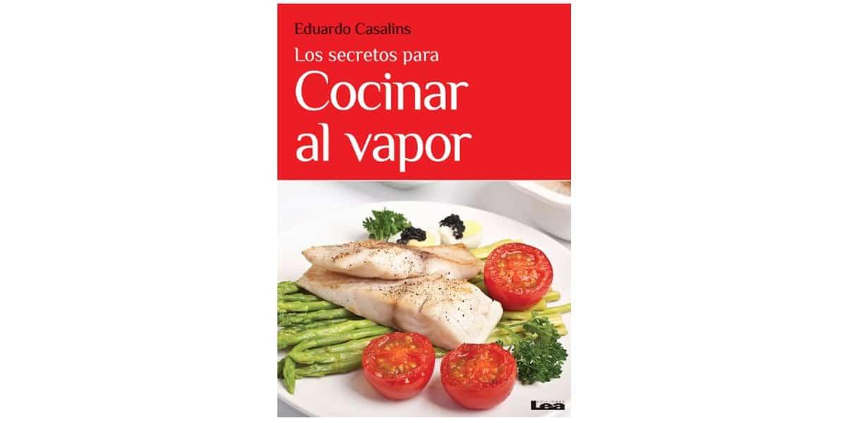 cocinar al vapor libros recetas secretos cocinar vapor eduardo casalins