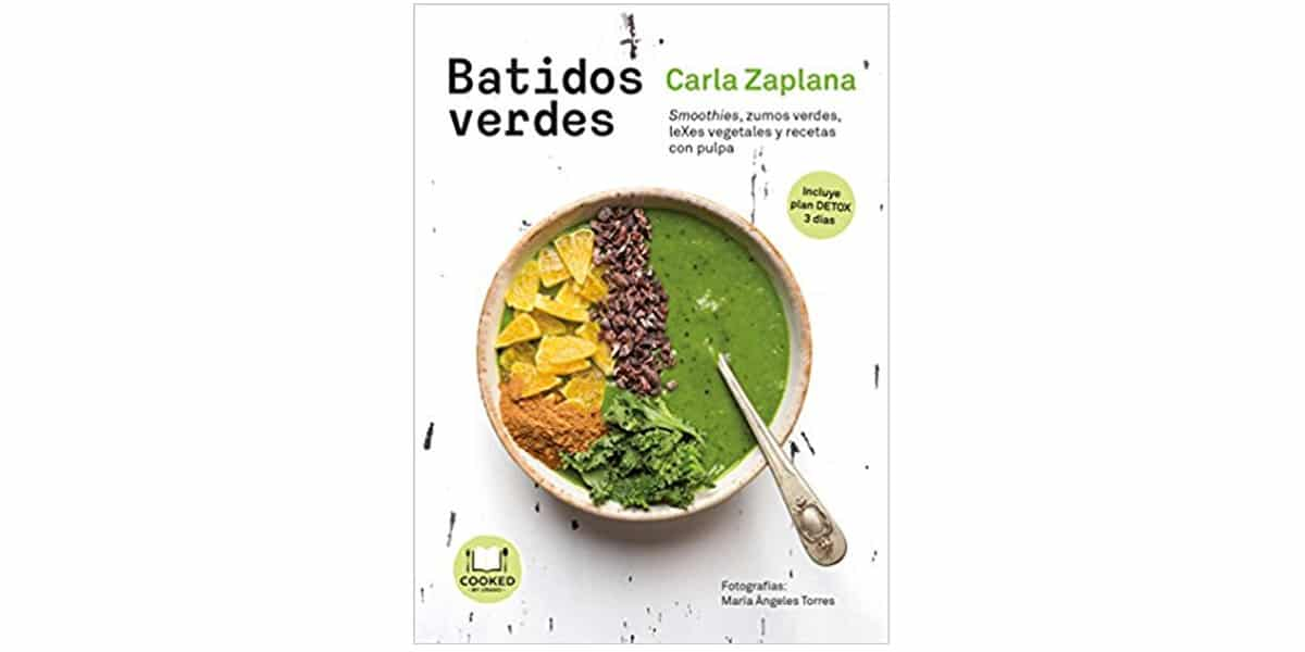 smoohies batidos frutas verduras libros recetas batidos verdes carla zaplana