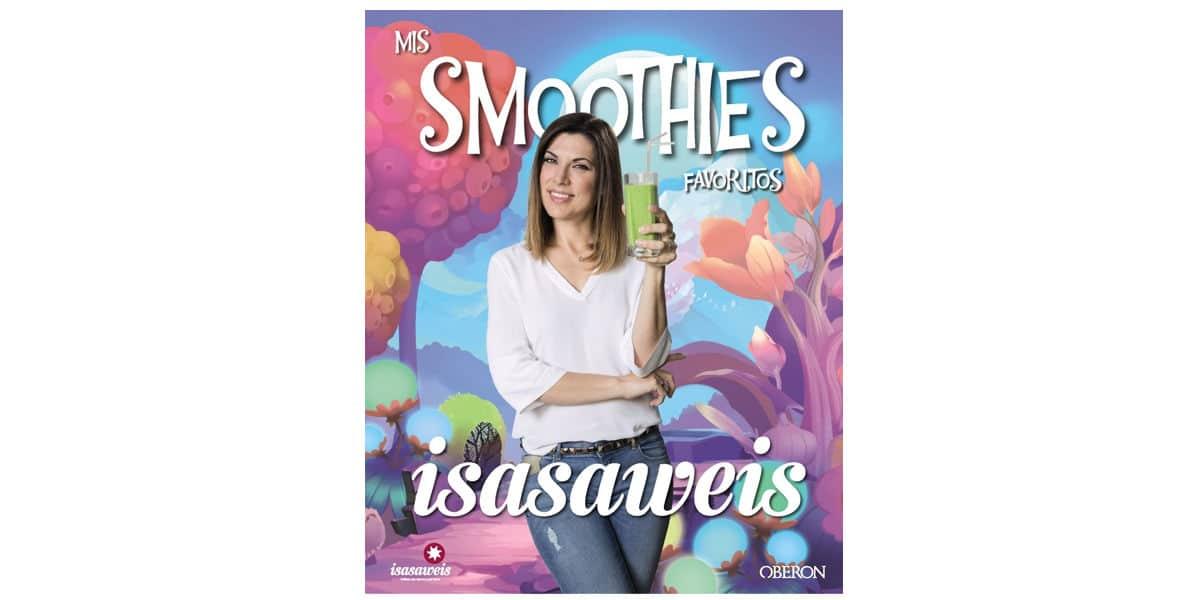 smoohies batidos frutas verduras libros recetas mis smoothies favoritos isabel llano