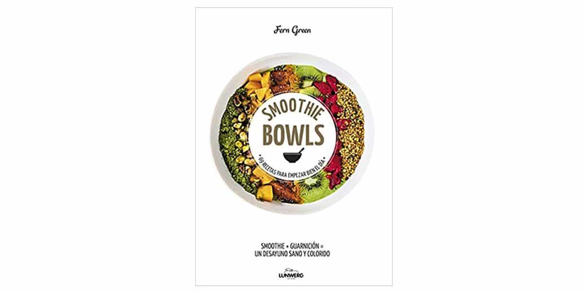 smoohies batidos frutas verduras libros recetas smoothie bowls fern green
