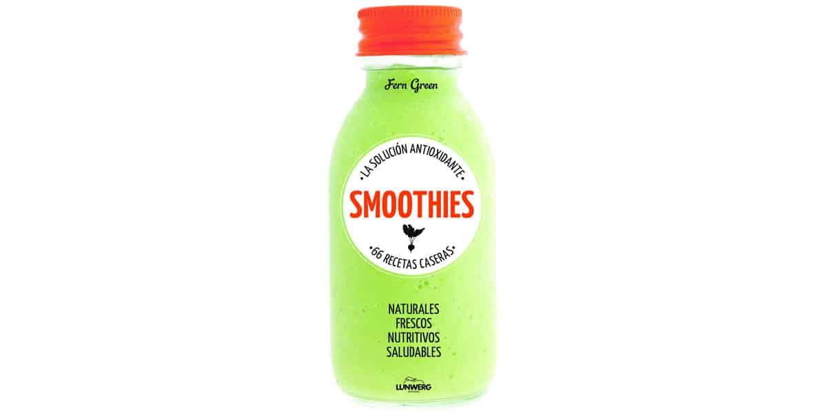 smoohies batidos frutas verduras libros recetas smoothies antioxidantes fern green