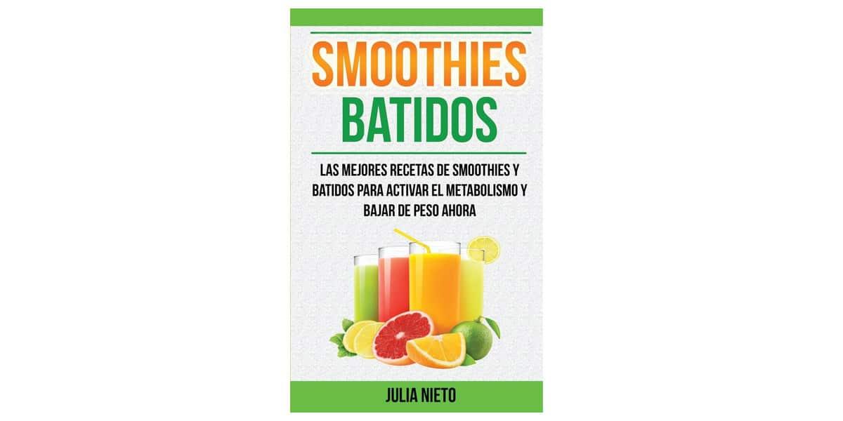 smoohies batidos frutas verduras libros recetas smoothies batidos julian nieto