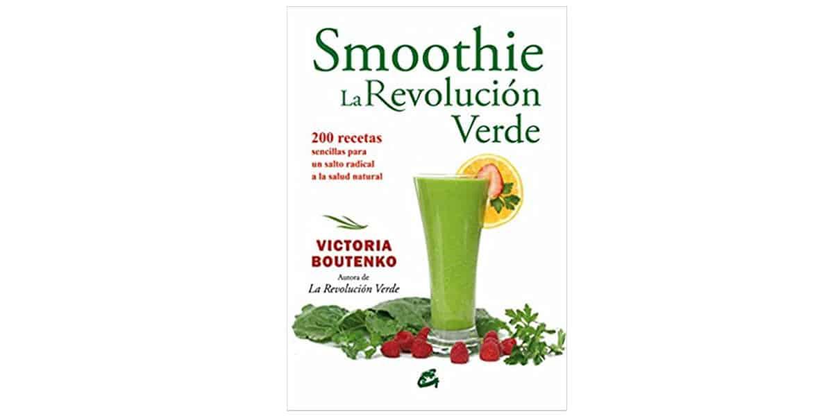smoohies batidos frutas verduras libros recetas smoothies la revolucion verde victoria boutenko