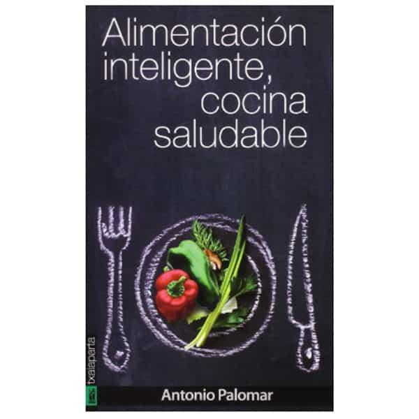 mejores libros nutricion dietetica alimentacion inteligente cocina saludable antonio palomar