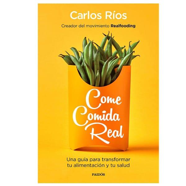 mejores libros nutricion dietetica come comida real realfooding carlos rios