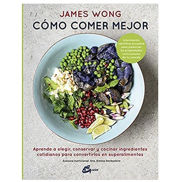 mejores libros nutricion dietetica como comer mejor james wong