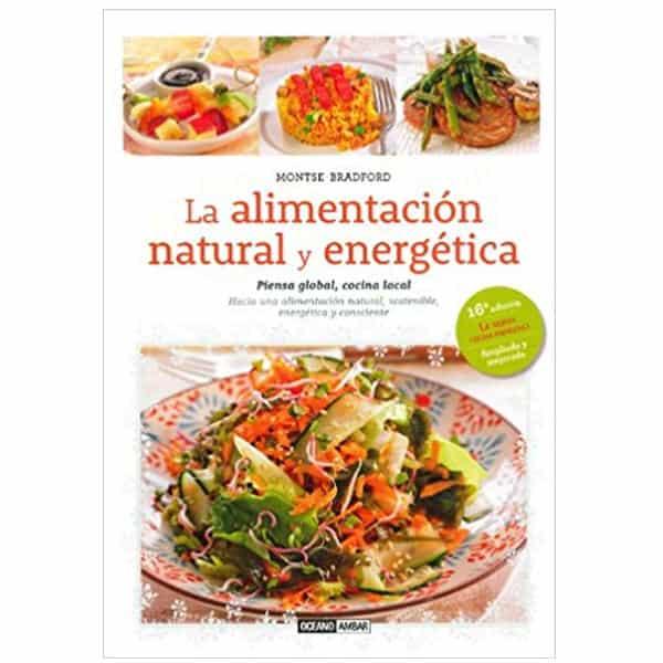 mejores libros nutricion dietetica la alimentacion natural y energetica montse bradford