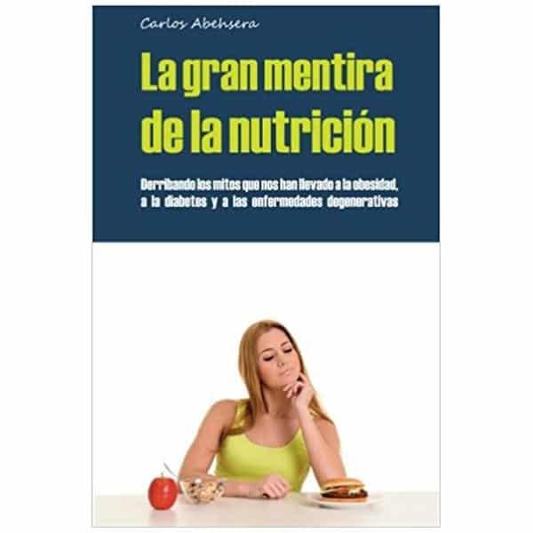 mejores libros nutricion dietetica la gran mentira de la nutricion carlos abehensera