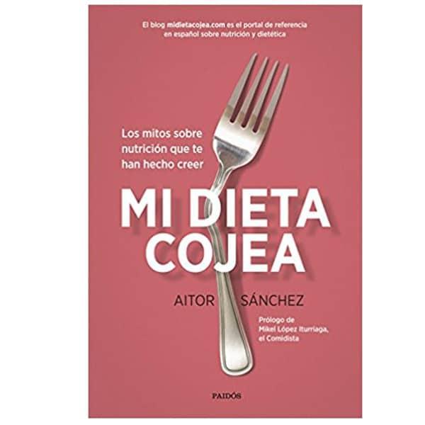 mejores libros nutricion dietetica mi dieta cojea aitor sanchez