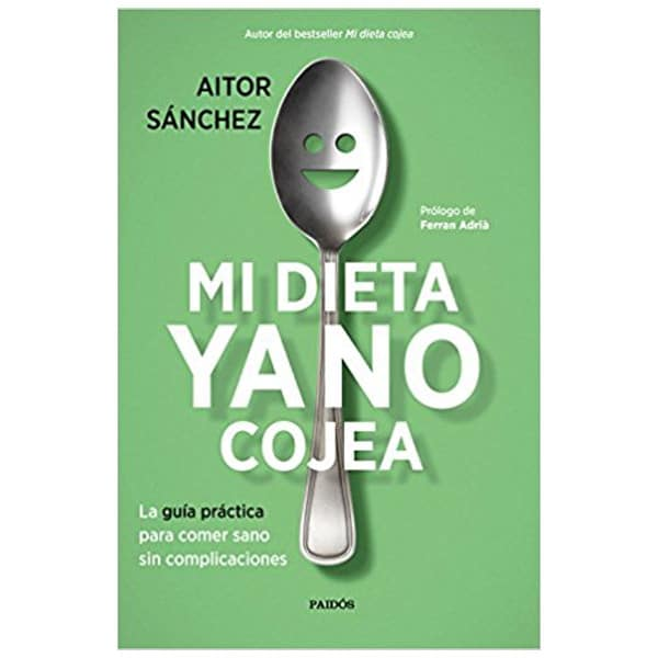 mejores libros nutricion dietetica mi dieta ya no cojea aitor sanchez