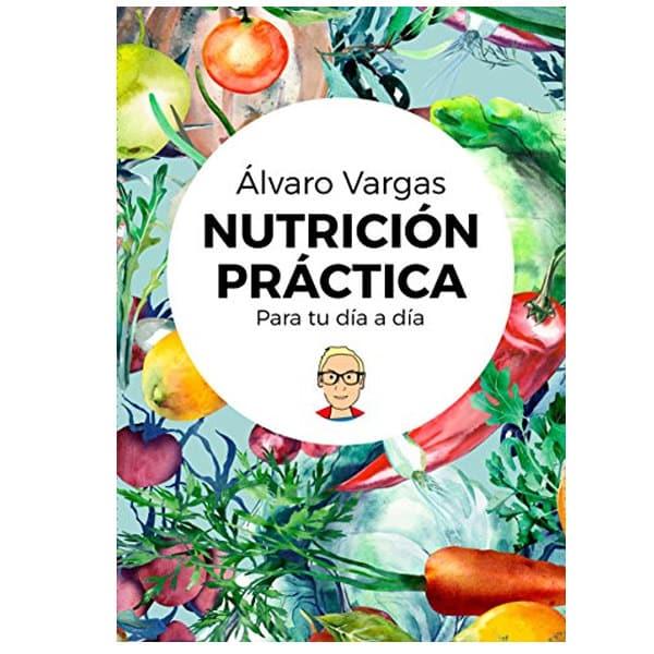 mejores libros nutricion dietetica nutricion practica alvaro vargas