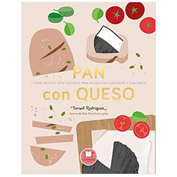 mejores libros nutricion dietetica pan con queso consol rodriguez
