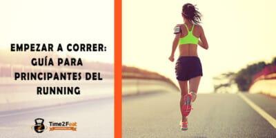 empezar a correr principiantes running guia