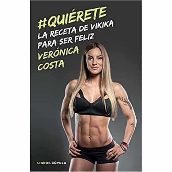 mejores libros fitness entrenamiento quierete la receta de vikika para ser feliz veronica costa