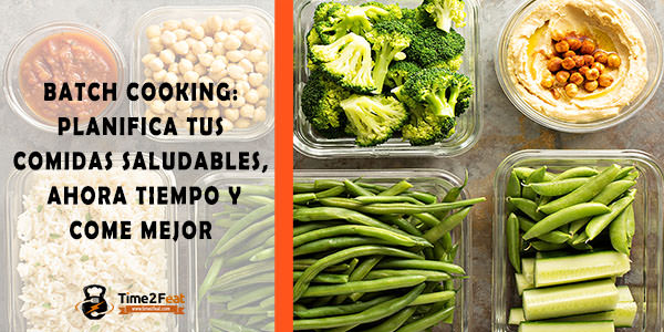 batch cooking planificar comidas saludables