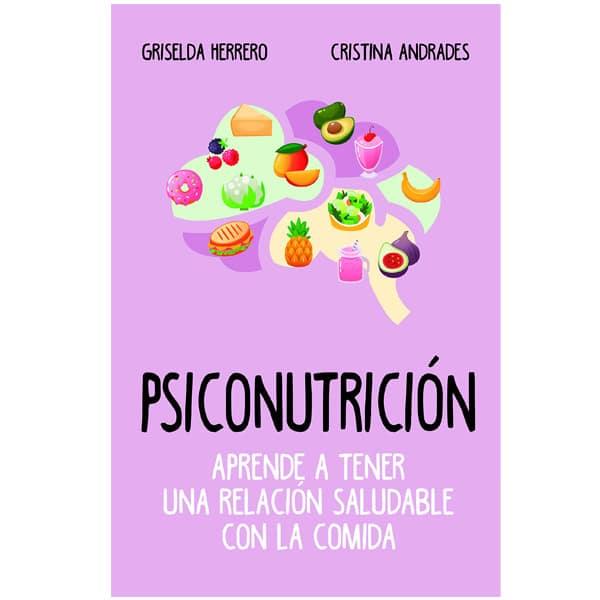 mejores libros nutricion dietetica psiconutricion griselda herrero cristina andrades