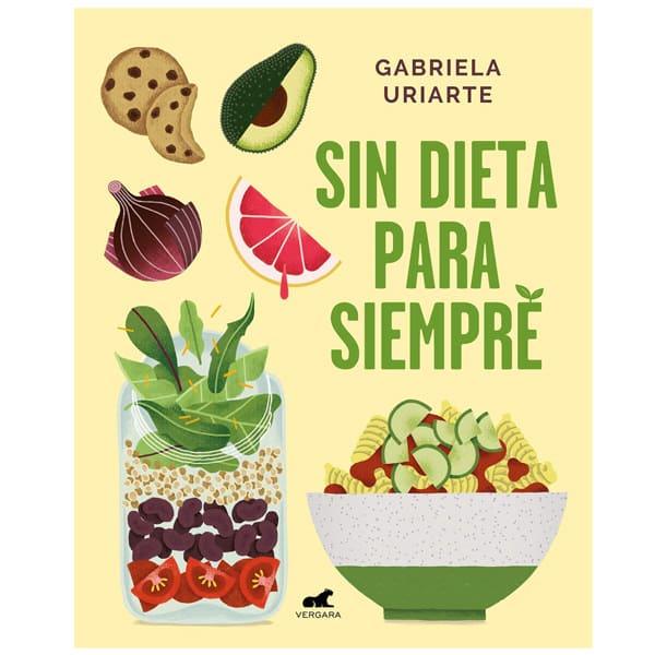 mejores libros nutricion dietetica sin dieta para siempre gabriela uriarte
