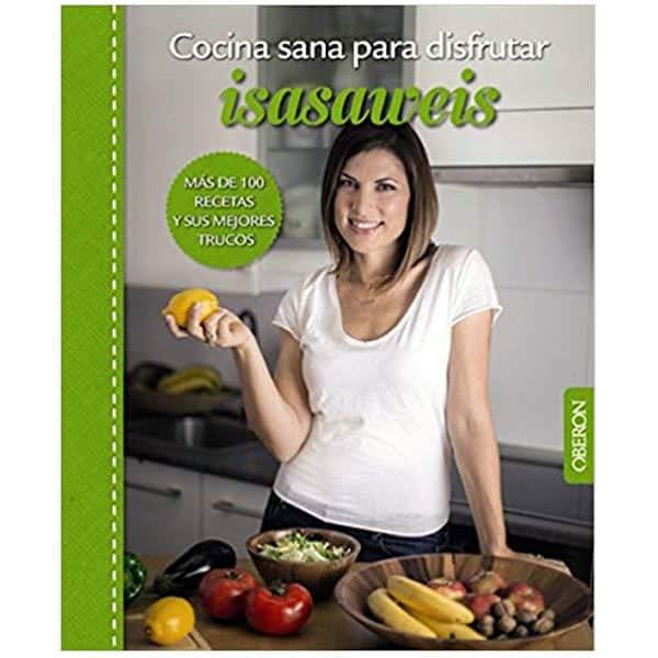 mejores libros recetas saludables sanas cocina sana para disfrutar isasaweis