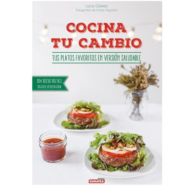 mejores libros recetas saludables sanas cocina tu cambio lucia gomez