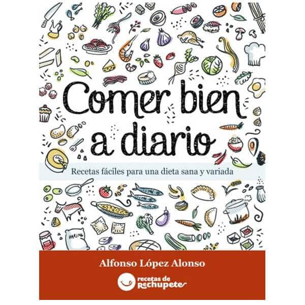 mejores libros recetas saludables sanas comer bien a diario alfonso lopez