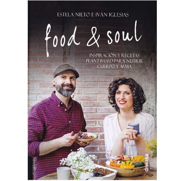 mejores libros recetas saludables sanas food and soul estela nieto ivan iglesias