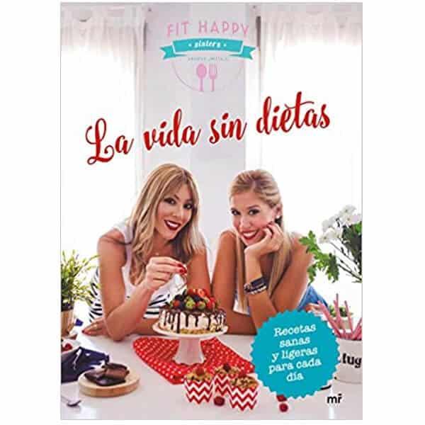 mejores libros recetas saludables sana las la vida sin dietas fit happy sisters