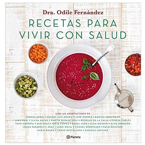 mejores libros recetas saludables sanas recetas para vivir con salud odile fernandez