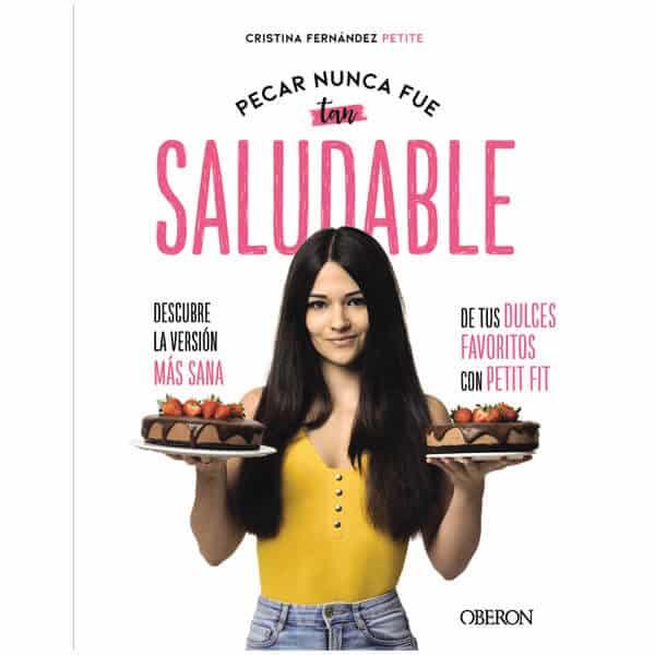 mejores libros recetas postres saludables sanos fit fitness pecar nunca fue tan saludable petit fit cristina fernandez